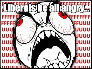 liberals-be-all-angry